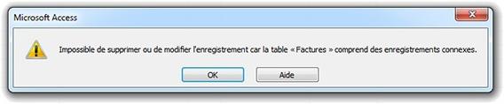 Message Impossible de supprimer ou de modifier l'enregistrement car la table comprend des enregistrements connexes