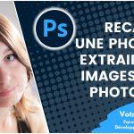 Recadrer ou redresser une photo et extraire des images d'un scan avec Photoshop