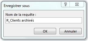 Fenêtre d'enregistrement de la requête R_Clients archivés