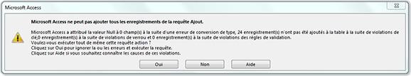 Message d'alerte Microsoft Access ne peut pas ajouter tous les enregistrements de la requête Ajout