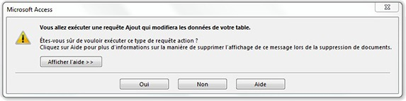 Message d'alerte Vous allez exécuter une requête Ajout qui modifiera les données de votre table